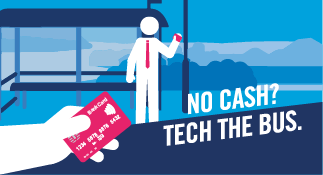 No cash? Tech the bus. Contactless payments.