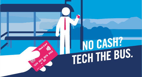 No cash? Tech the bus. Pay with contactless.