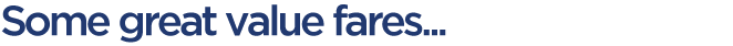 some great value fares... dark blue text