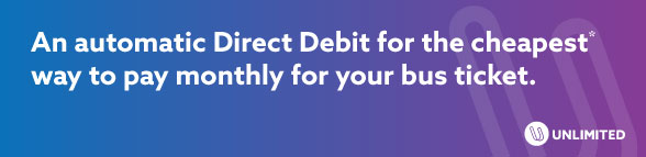 An automatic Direct Debit for the cheapest* way to pay monthly for your bus ticket.
