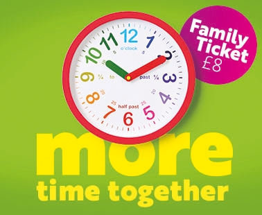 More time together - Family ticket £8