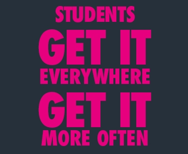 Students Get it everywhere Get it more often