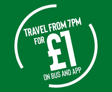 Travel from 7pm for £1 on bus or on our app!