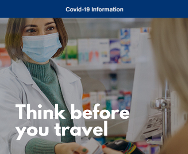 Think before you travel - Covid-19 information