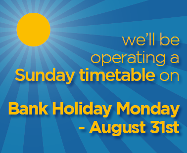 we'll be operating a Sunday timetable on Bank Holiday Monday