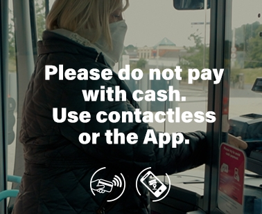 Please do not pay with cash. Use contactless or the app