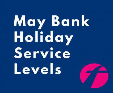 May Bank Holiday Service Levels