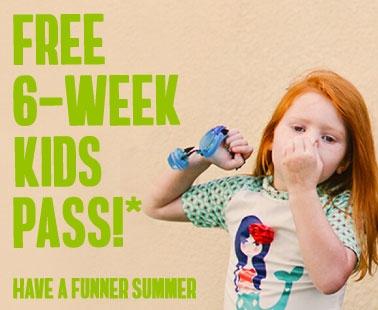 Free 6 week kids pass!* Have a funner summer.