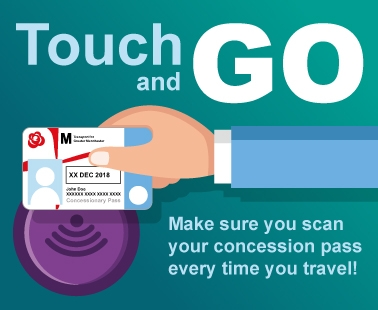 Touch and Go - make sure you scan your concession pass every time you travel