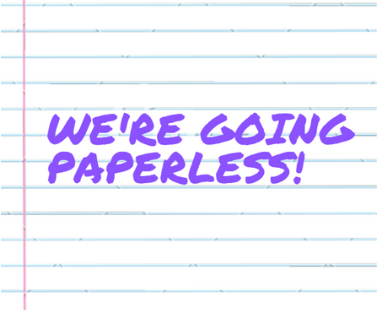 We're going paperless