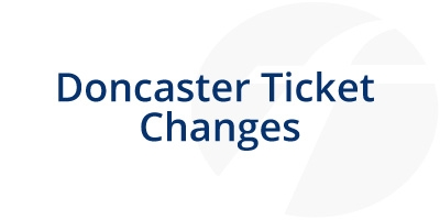 Image for 'Doncaster Ticket Changes'